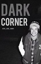 Dark Corner // Harry Styles by cutie_cake_harry