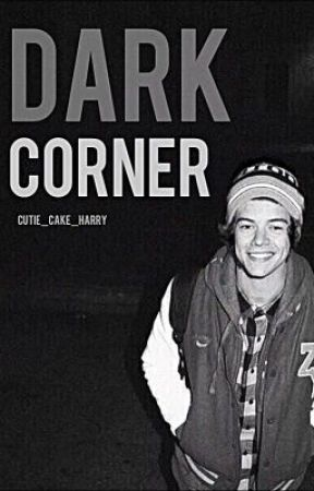 Dark Corner // Harry Styles by cutie_cake_harry