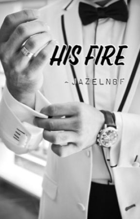 His Fire [COMPLETED] by JazelNB