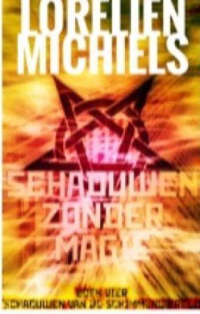 Schaduwen Zonder Magie ~ Boek 4, Schaduwen van de Schimmenwereld by lore00788