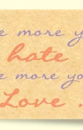 The more you hate, the more you love. (On-Hold) by MonicaTahimic