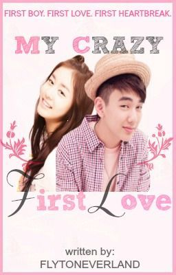 My Crazy First Love (One Shot)