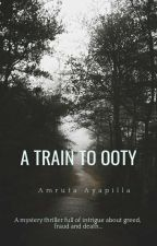 A Train To Ooty - An Enchanted Express | ✓ by oDivaO