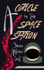 A Cuticle in the Space Station by seanarturo
