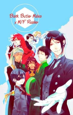 Black Butler Males x M / F Reader - Father!Male!Reader x Child! Ciel