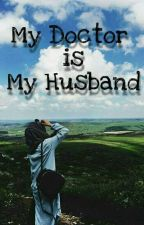 My Doctor is My Husband by seo-ngong