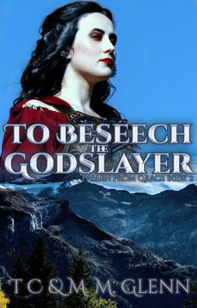 To Beseech the Godslayer by Xanaphia00
