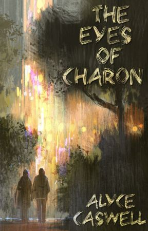 The Eyes of Charon (#JustWriteIt - Open Month Challenge) ✓ by alycecaswell