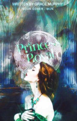 Đọc truyện Princess Royal - Grace Murphy