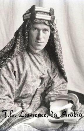 T.E. Lawrence, da Arábia by lspoeta