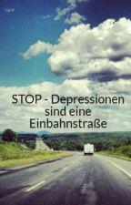 STOP - Depressionen sind eine Einbahnstraße by Silencefight