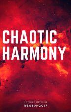 Chaotic Harmony by renton2017
