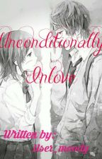Unconditionally Inlove [Completed] by user_moody