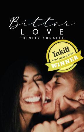Bitter Love | ✓ by trinitystories_xo