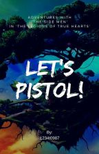 Let's Pistol! by galaxygirl384