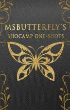BHO & CAMP ONE-SHOTS by MsButterfly