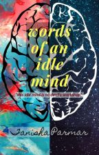 Words Of An Idle Mind  by _theidlemind_