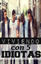 Viviendo con 5 Idiotas - One Direction - by TheCrazyW