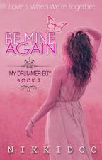 (MDB Book 2) Be Mine Again (completed) by Nikkidoo
