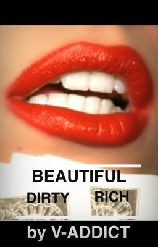 Beautiful, Dirty, Rich by V-Addict
