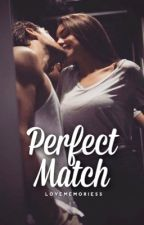 Perfect Match by lovememoriess