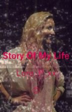 Story Of My Life {English | Monthly Updates} by Lore_P_xx