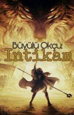 Büyülü Okçu : İntikam by Bjkartall