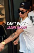 Can't Deny 2 // Jason Mccann FF by sweetmemoriess