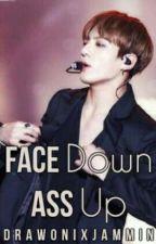 Face Down Ass Up || Jikook [daddykink] (✔) by DrawonixJammin