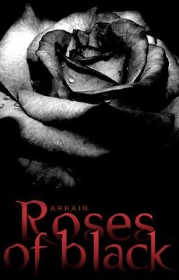 Roses of Black by Arkain