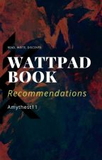 Wattpad Book Recommendations by Amythest11
