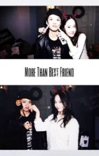 More than Best Friend [ SLOW UPDATE ] by KrystalJLiu