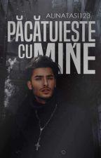 Păcătuiește Cu Mine  by AlinaTasi123