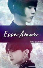 Esse Amor (GDragon Fanfic) by LadyNymus