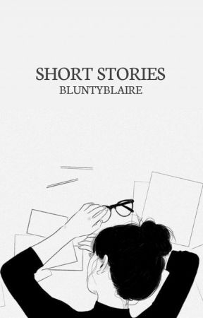 Short Stories by BluntyBlaire