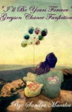 "Greyson Chance Fanfiction (: ""I'll Be Yours Forever"" by SandraMonettMacalos"