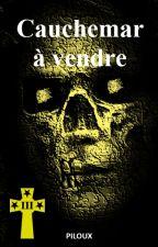 CAUCHEMAR A VENDRE by piloux63