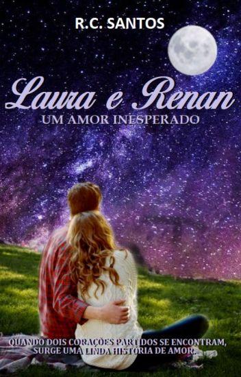 Laura e Renan, um amor inesperado. (Concluído)