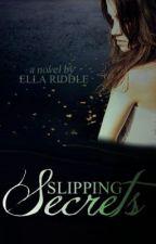 Slipping Secrets (Rhya Riddle- Book 2) by cloppityclippity