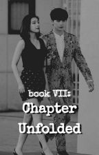 Book VII: Chapter Unfolded by EclecticallyEsoteric