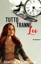 TUTTO TRANNE LEI © T.T. SERIE #2   COMPLETA by GiuliaMonroe