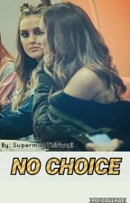 NO CHOICE (COMPLETED!!)  by SupermanThirlwall