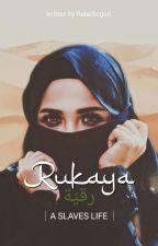 Rukaya - A Slaves Life #StarshineAward by Rebellicgurl