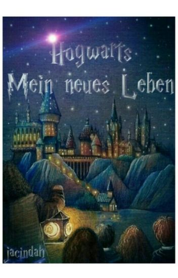 Hogwarts - Mein neues Leben ( Harry Potter Fanfiction )