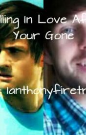 Falling In Love After Your Gone-ianthony by ianthonyfiretruck