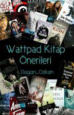 WATTPAD KİTAP ÖNERİLERİ by Dogan_Ozkan