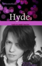 Hyde: The Lord Of All Gangsters by ravenrhae