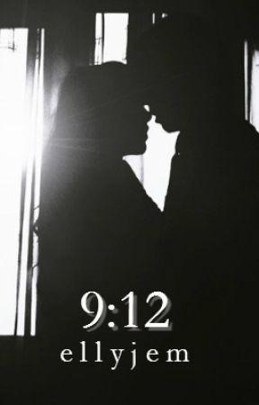 9:12 by ellyjem