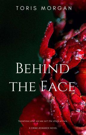 Behind the face by torismorgan