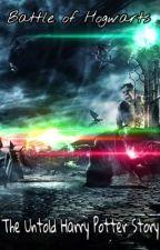 Battle of Hogwarts : A Untold Harry Potter Story by ZxAKUMAzX